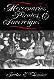 Mercenaries, Pirates, and Sovereigns: State Building and Extraterritorial Violence in Early Modern Europe (Princeton Studies in International History and Politics)