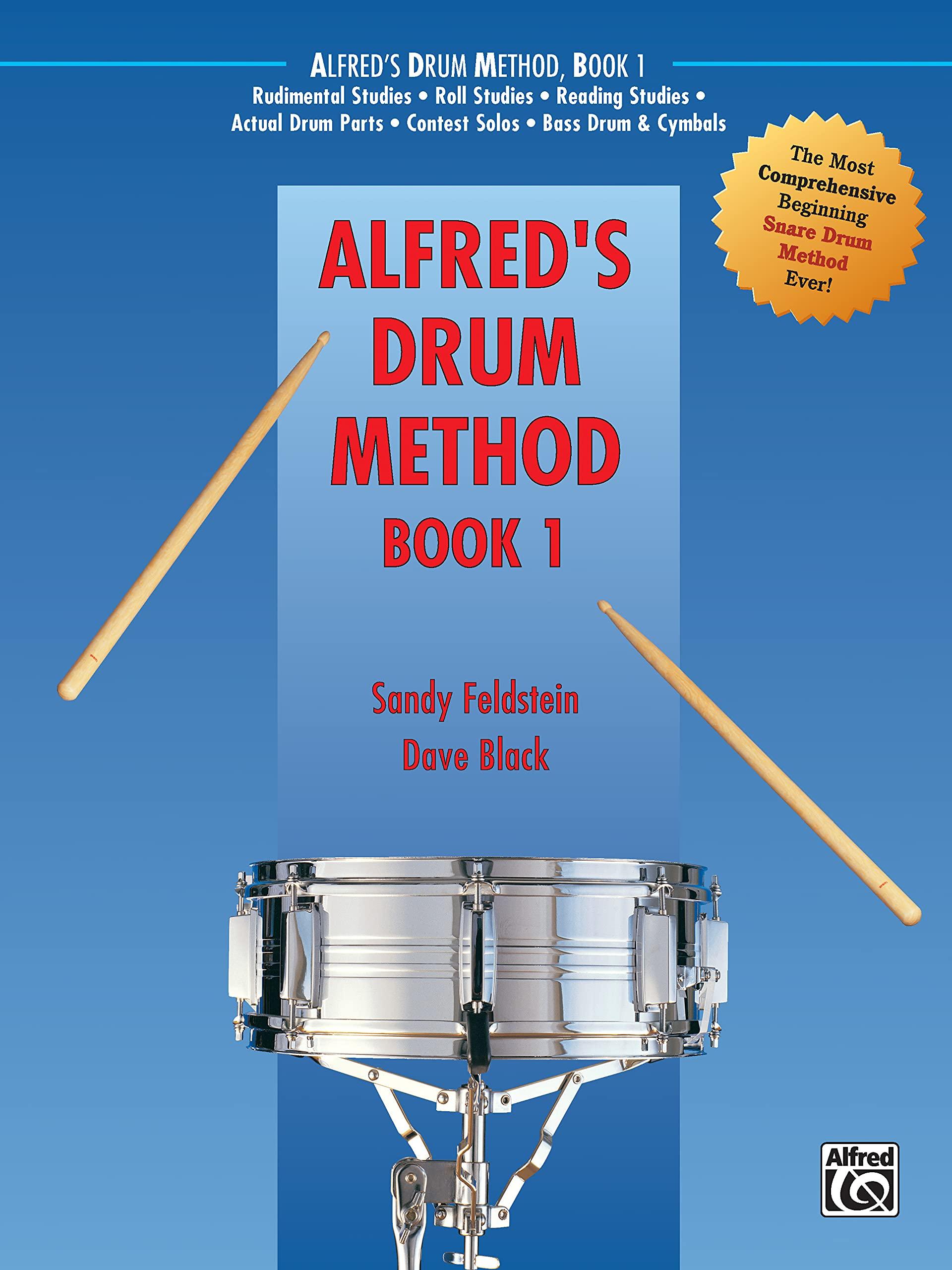 Alfred's Drum Method, Bk 1: The Most Comprehensive Beginning Snare Drum Method Ever!: Sandy Feldstein, Dave Black: 9780882847931: Amazon.com: Books