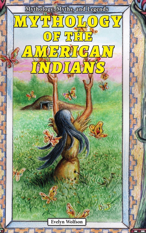 Mythology of the American Indians (Mythology, Myths, and Legends) pdf epub