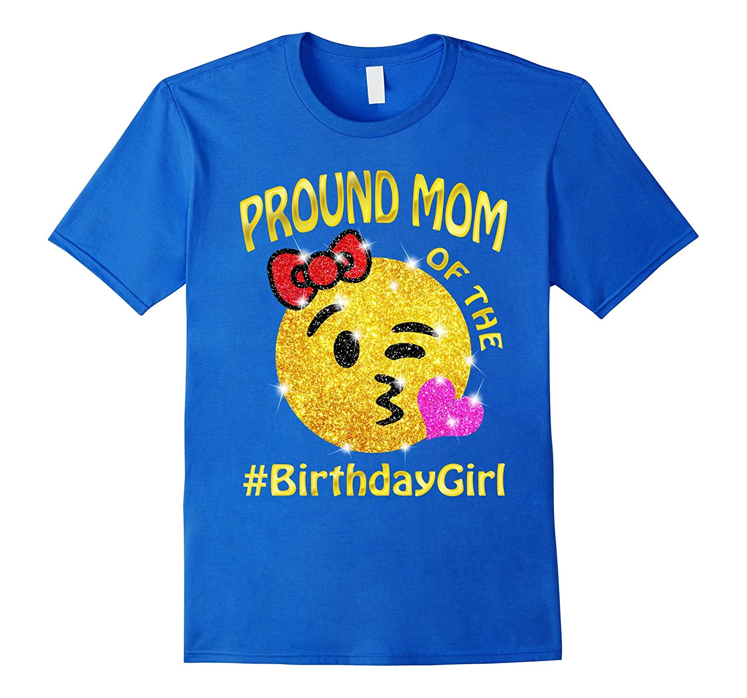 Pround Mom Of The Birthday Girl Emoji Mommy Mother T Shirt
