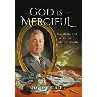 God is Merciful: The Colorful Career of John E. Egan
