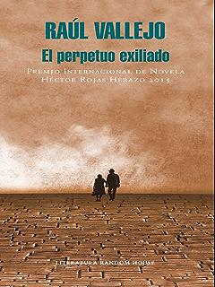 El perpetuo exiliado (Spanish Edition)