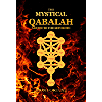 The Mystical Qabalah: A guide to the Sephiroth