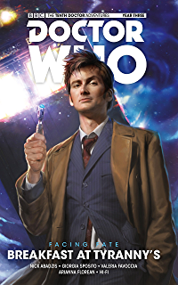 The Tenth Doctor: Facing Fate: Breakfast at Tyrannys Vol. 1 (Doctor Who