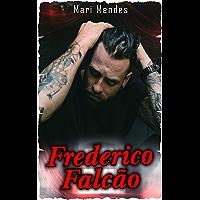 Frederico Falcão: Condenado ( Série Homens Quebrados - Livro 03 )
