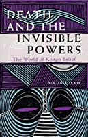 Death And The Invisible Powers: The World Of