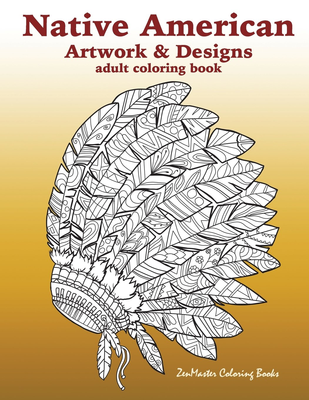 - Native American Artwork And Designs Adult Coloring Book: A