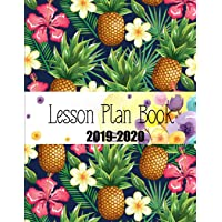2019-2020 Lesson Plan Book: Teacher Planner Schedule and Organizer Academic Year Lesson Plan and Record Book July 2019 - July 2020 Weekly and Monthly Time Management for Teachers