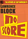 No Score (The Affairs of Chip Harrison Book 1)