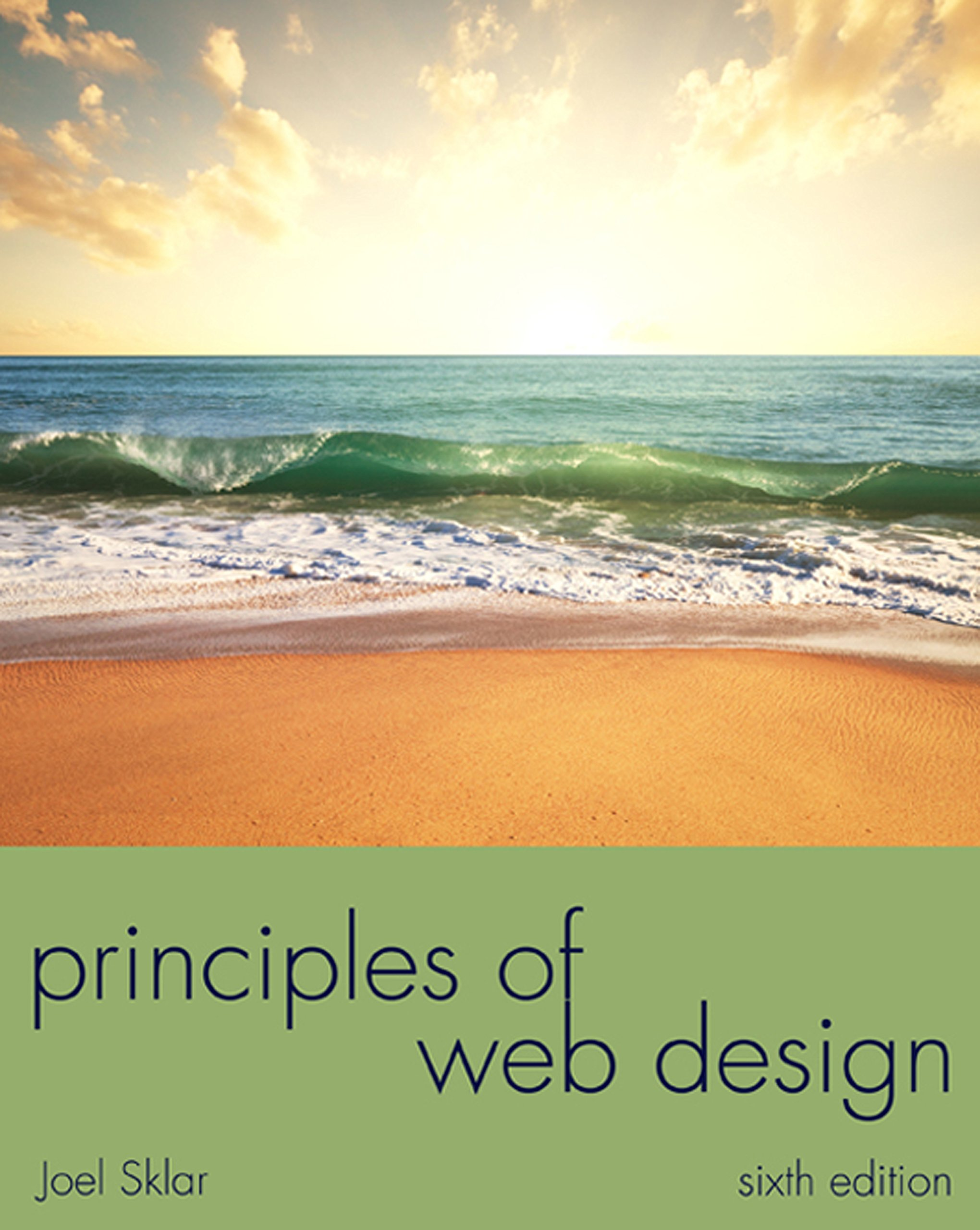 Principles Of Web Design The Web Warrior Series The Web Technologies Series 006 Sklar Joel Ebook Amazon Com