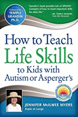 How to Teach Life Skills to Kids with Autism or Asperger's Kindle Edition