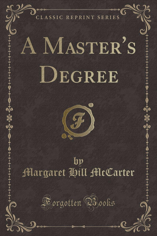 A Master's Degree (Classic Reprint) ebook