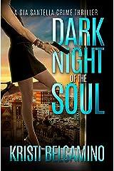 Dark Night of the Soul (A Gia Santella Crime Thriller Book 3)