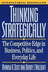 Thinking Strategically: The Competitive Edge in Business, Politics, and Everyday Life: Competitive Edge in Business, Politics and Everyday Life (Norton Paperback) (English Edition) eBook Kindle