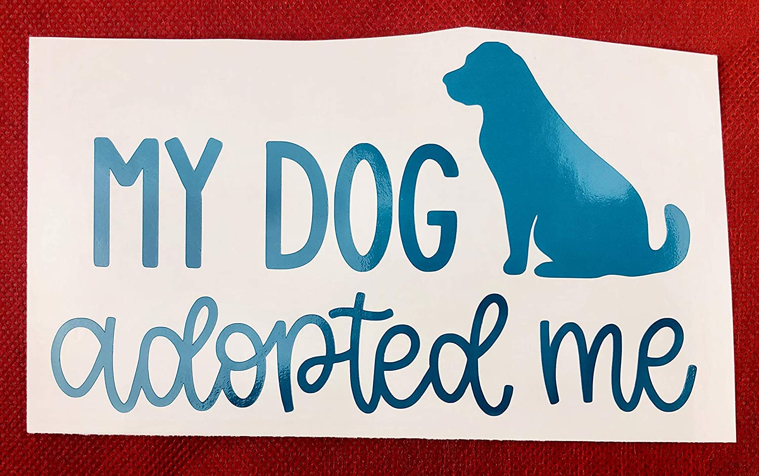 My Dog Adopted Me Teal Vinyl Car Decal New Gift