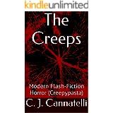 The Creeps: Modern Flash-Fiction Horror (Creepypasta)