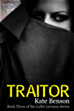 Traitor (The Callie Leveaux Series Book 3)
