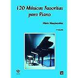 120 Músicas favoritas para Piano - 1º Volume