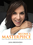 Become a Masterpiece: How to Find Beauty and Meaning After Losing Your Soulmate