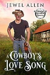 A Cowboy's Love Song (Riverdale Ranch Romance Book 3) Kindle Edition