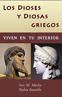 Los Dioses y Diosas Griegos viven en tu interior (Spanish Edition)