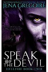 Speak of the Devil (Hellfire Book 2) Kindle Edition