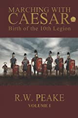Marching With Caesar: Birth of the 10th Legion Kindle Edition