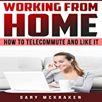 Working From Home: How to Telecommute and Like It