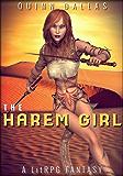 The Harem Girl: A LitRPG Fantasy: New Complete Edition