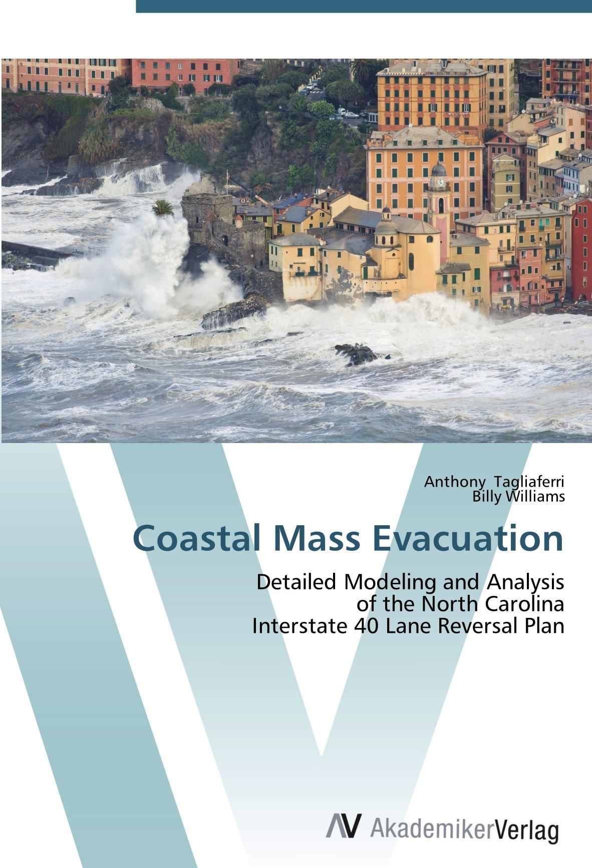 Coastal Mass Evacuation: Detailed Modeling and Analysis of the North Carolina Interstate 40 Lane Reversal Plan ebook
