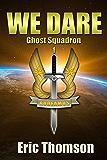 We Dare (Ghost Squadron Book 1)