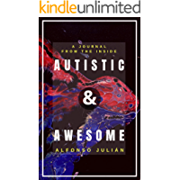 AUTISTIC & AWESOME: A Journal from the Inside (English Edition)