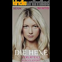 Die Hexe: Verurteilt & Ausgeliefert (BDSM)
