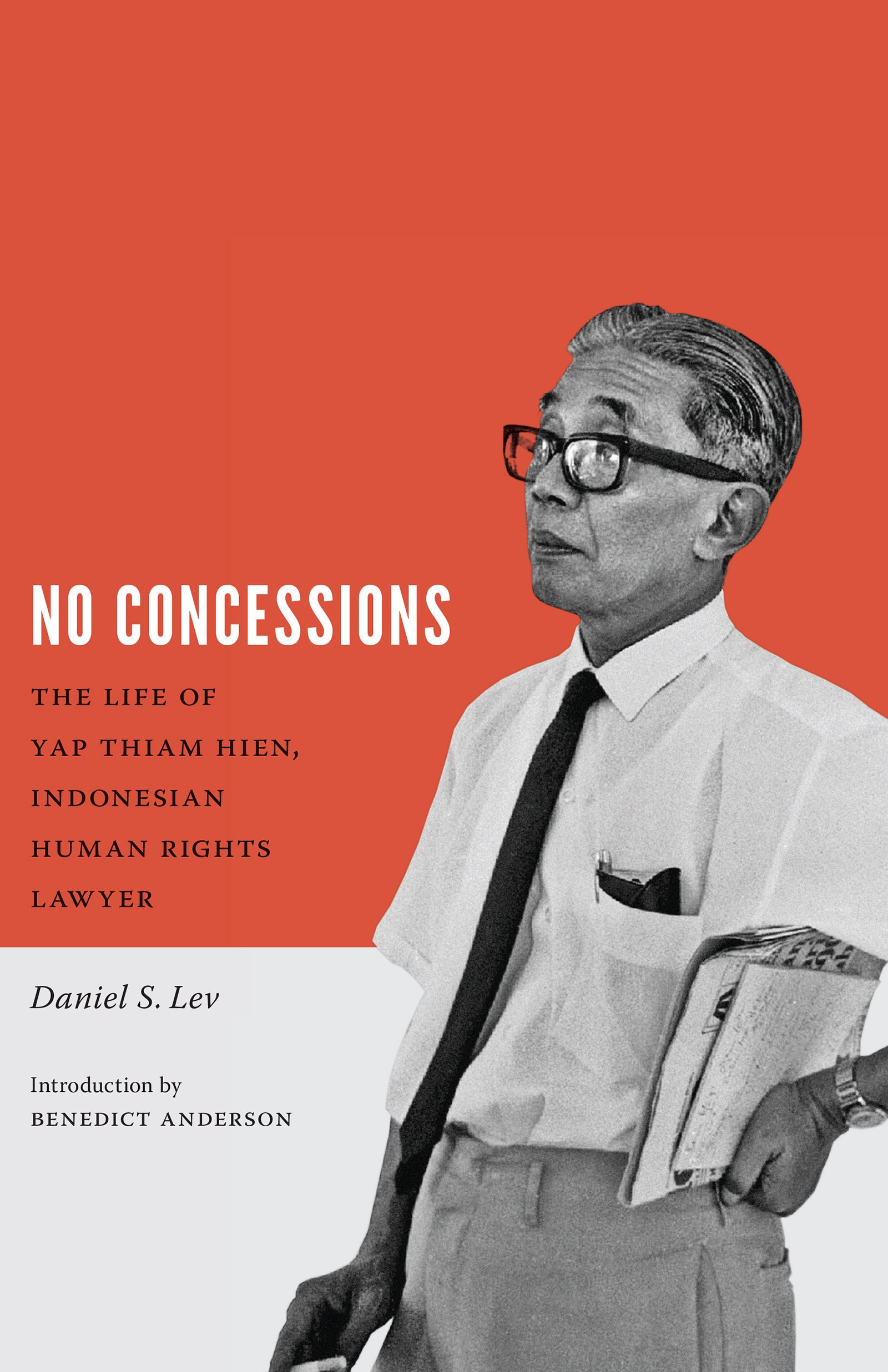 Download No Concessions: The Life of Yap Thiam Hien, Indonesian Human Rights Lawyer (Critical Dialogues in Southeast Asian Studies) ebook