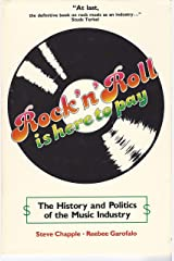 Rock 'n Roll Is Here to Pay: The History & Politics of the Music Industry Kindle Edition
