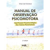 Manual de Observação Psicomotora. Significação Psiconeurológica