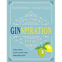Ginspiration: Everything You'll Need to Know to Enjoy the Perfect Gin