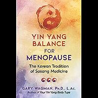 Yin Yang Balance for Menopause: The Korean Tradition of Sasang Medicine (English Edition)