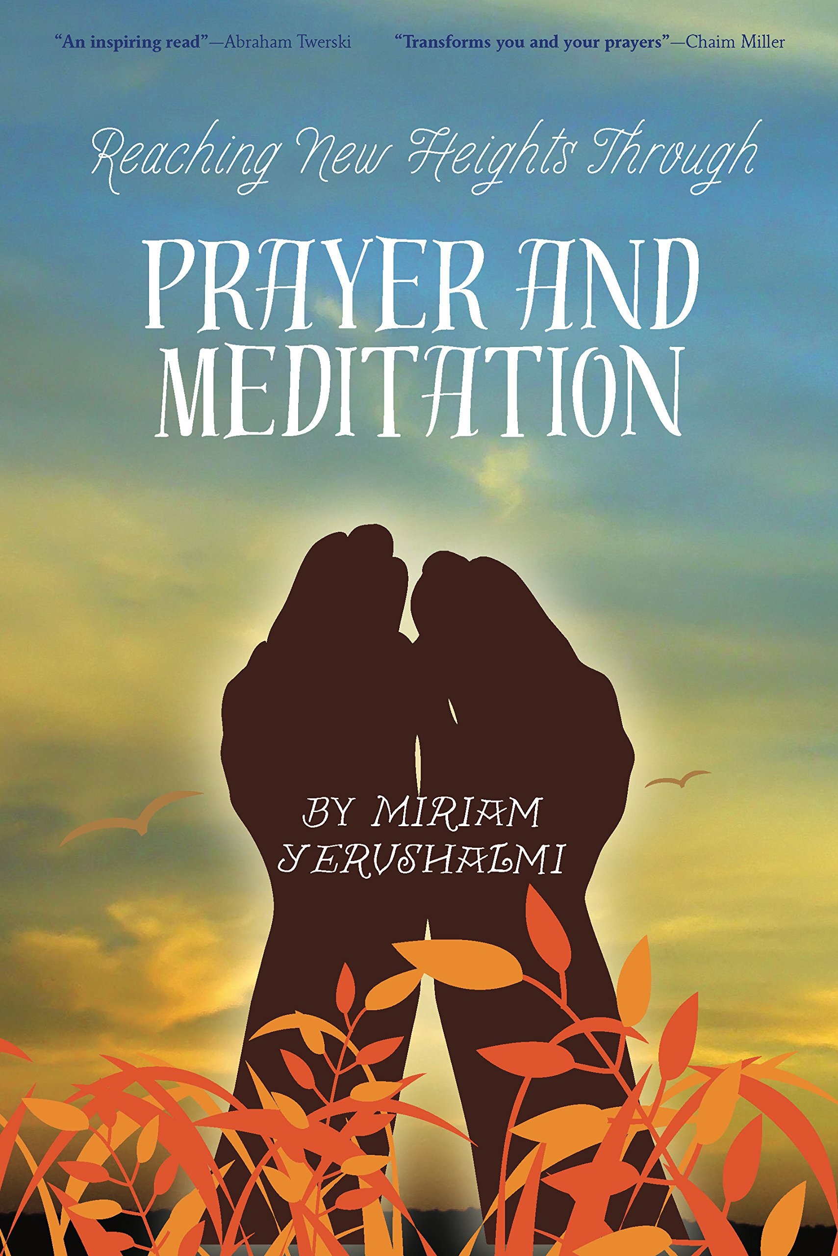 Reaching New Heights Through Prayer and Meditation