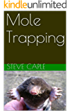 Mole Trapping (How to Catch a Pest Book 4)