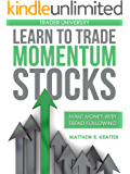 Learn to Trade Momentum Stocks: Make Money with Trend Following