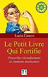 Le petit livre qui fortifie: Proverbes réconfortants et citations motivantes