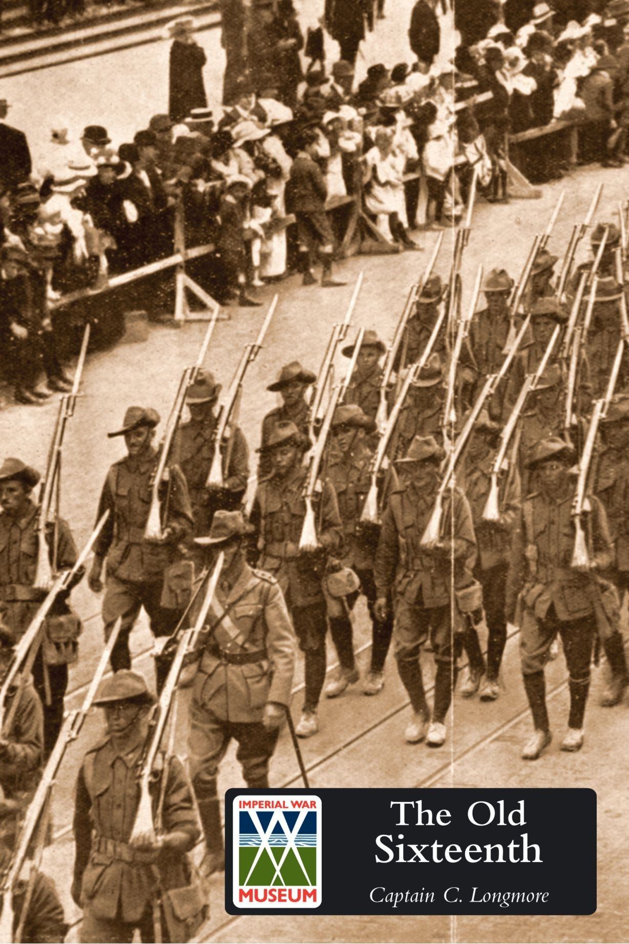 Read Online The Old Sixteenth Being a Record of the 16th Battalion A.I.F., During the Great War 1914-1918 ebook