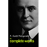 F. Scott Fitzgerald: The Complete Works (English Edition)