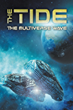 The Tide: The Multiverse Wave