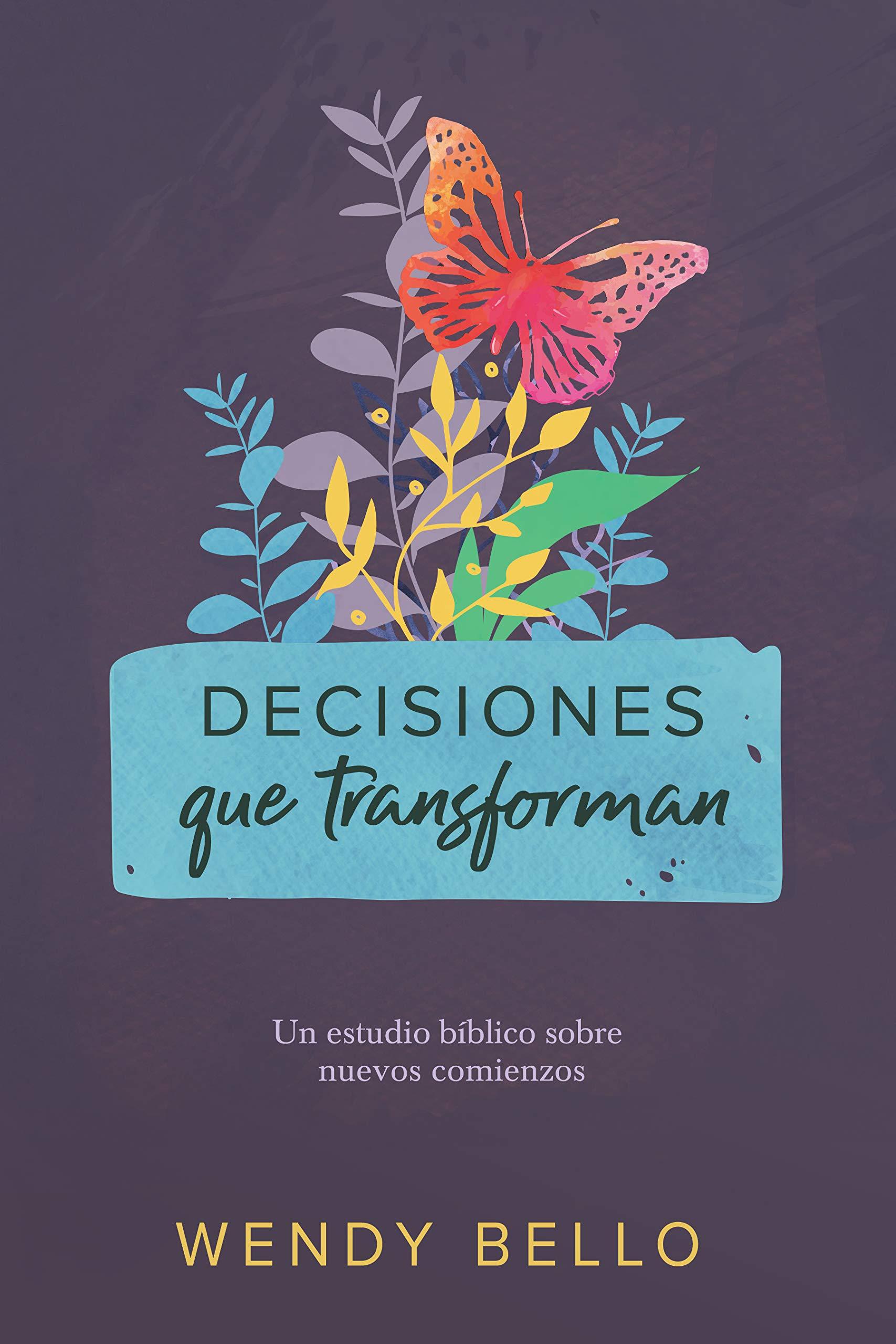 Decisiones Que Transforman: Un Estudio Bíblico Sobre Nuevos Comienzos.