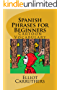 Spanish Phrases for Beginners (English Edition)