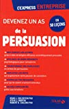 Devenez un as de la persuasion