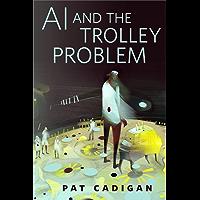 AI and the Trolley Problem: A Tor.com Original (English Edition)