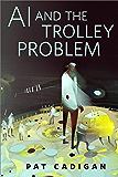 AI and the Trolley Problem: A Tor.com Original